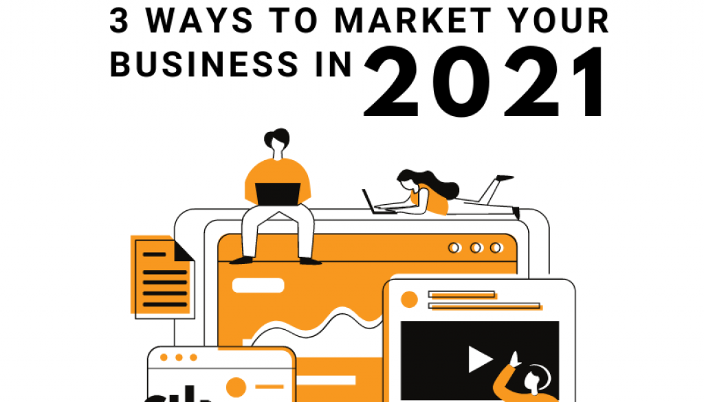 3 Ways to Market Your Business in 2021 Blog